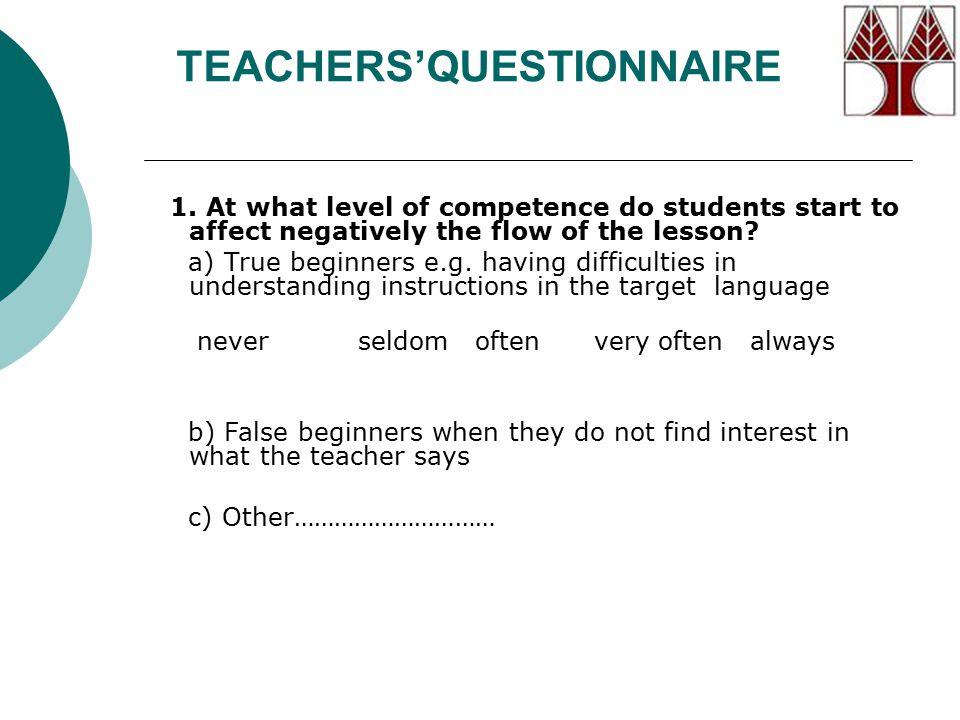TEACHERS'QUESTIONNAIRE 1.