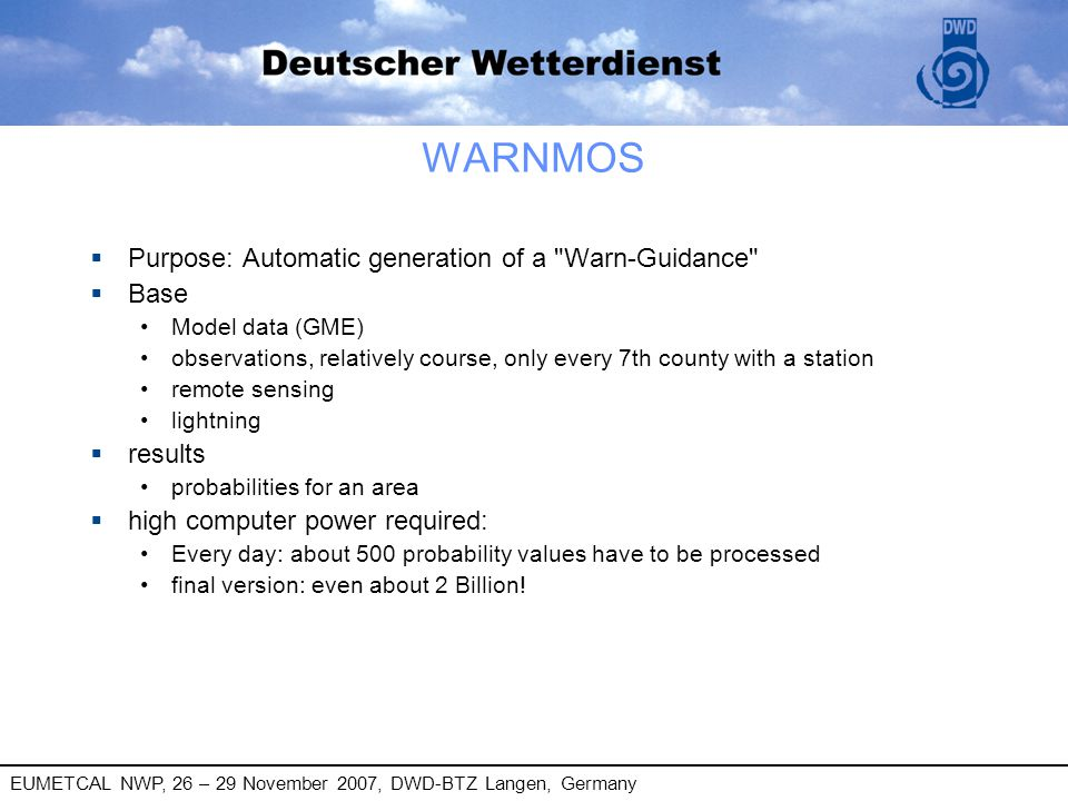 EUMETCAL NWP, 26 – 29 November 2007, DWD-BTZ Langen, Germany § Purpose: Automatic generation of a