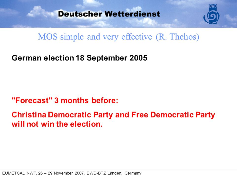 EUMETCAL NWP, 26 – 29 November 2007, DWD-BTZ Langen, Germany German election 18 September 2005