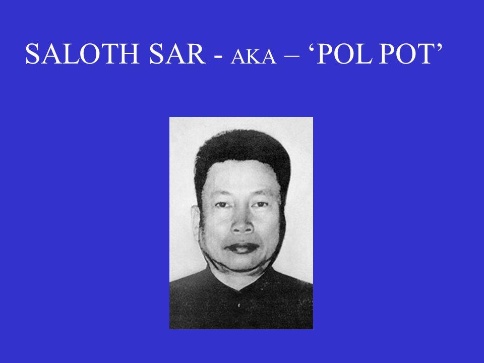 SALOTH SAR - AKA – 'POL POT'