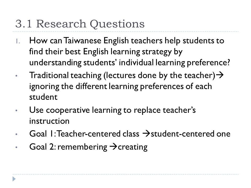 3.1 Research Questions 1. How can Taiwanese English teachers help students to find their best English learning strategy by understanding students' ind