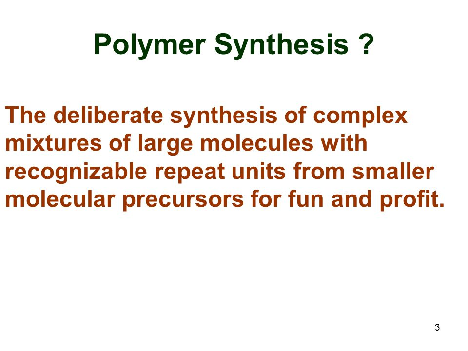 3 Polymer Synthesis .
