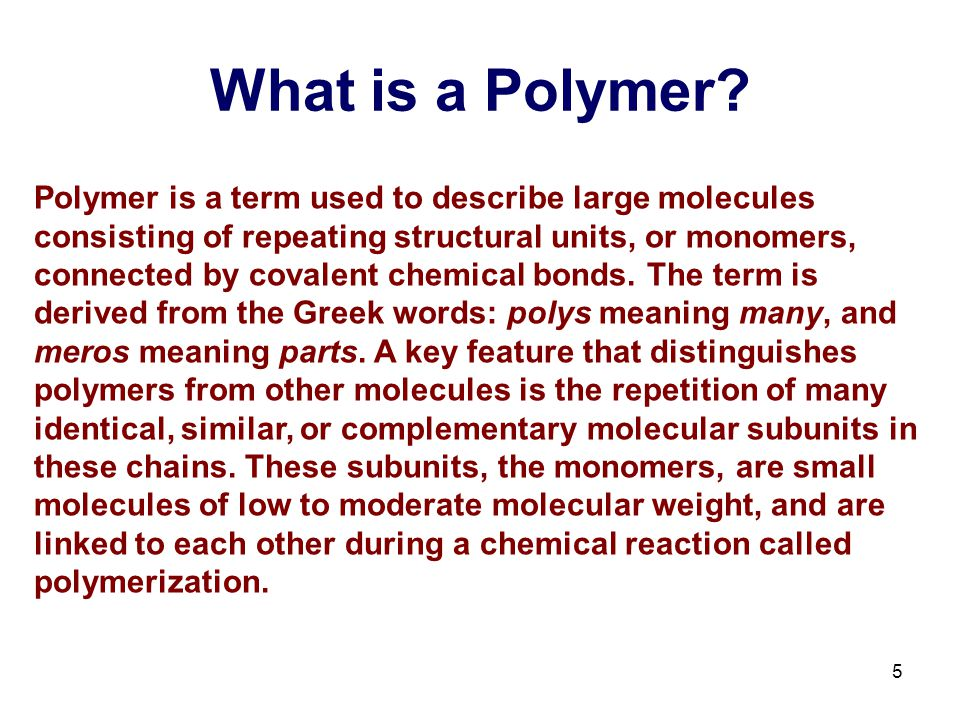 6 The quantity x represents the number of repeat units in the chain, and is called the degree of polymerization.