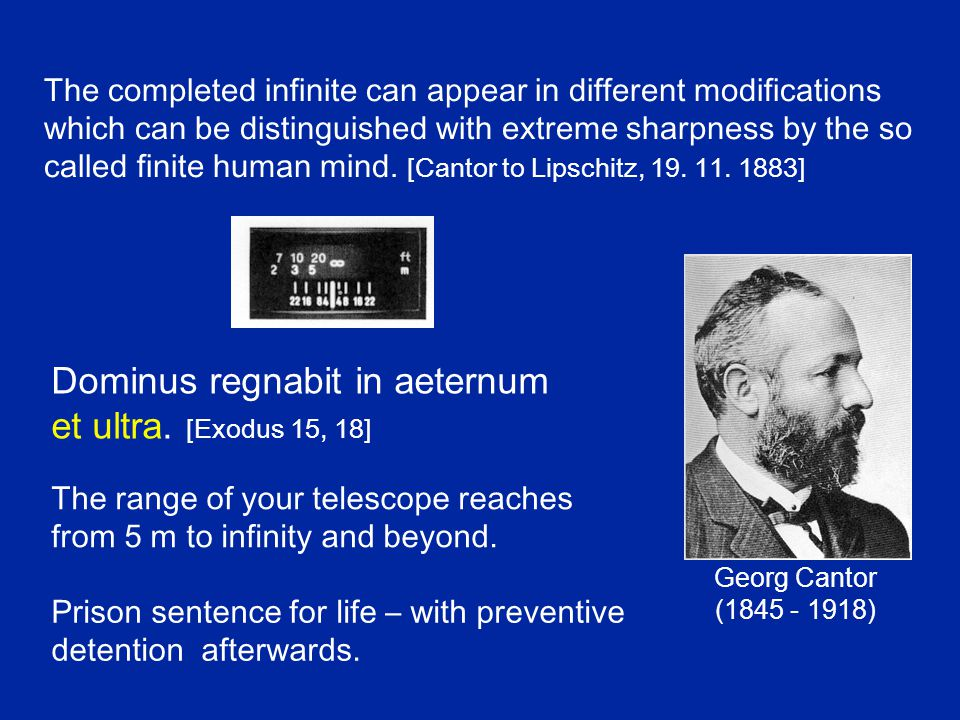 Galileo Galilei (1564 - 1642) ^The infinite should obey another arithmetic than the finite.