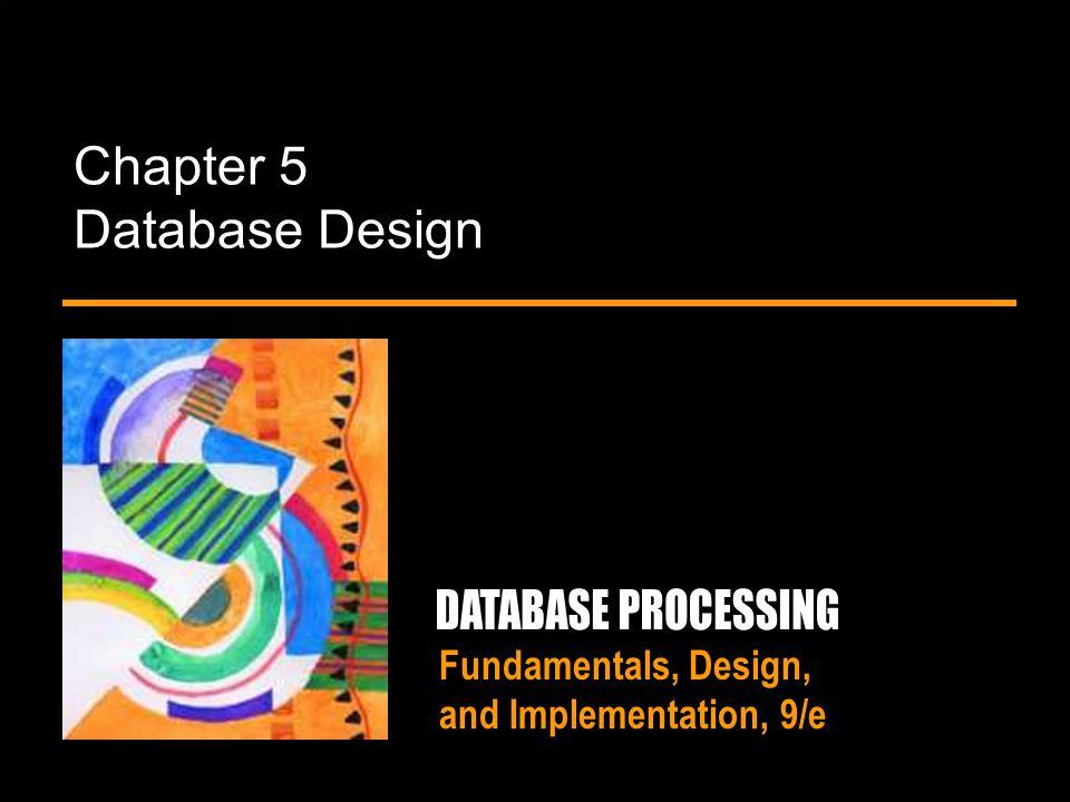 Fundamentals, Design, and Implementation, 9/e Chapter 5 Database Design