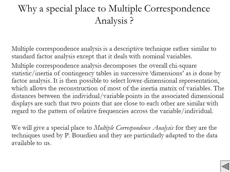 Why a special place to Multiple Correspondence Analysis .