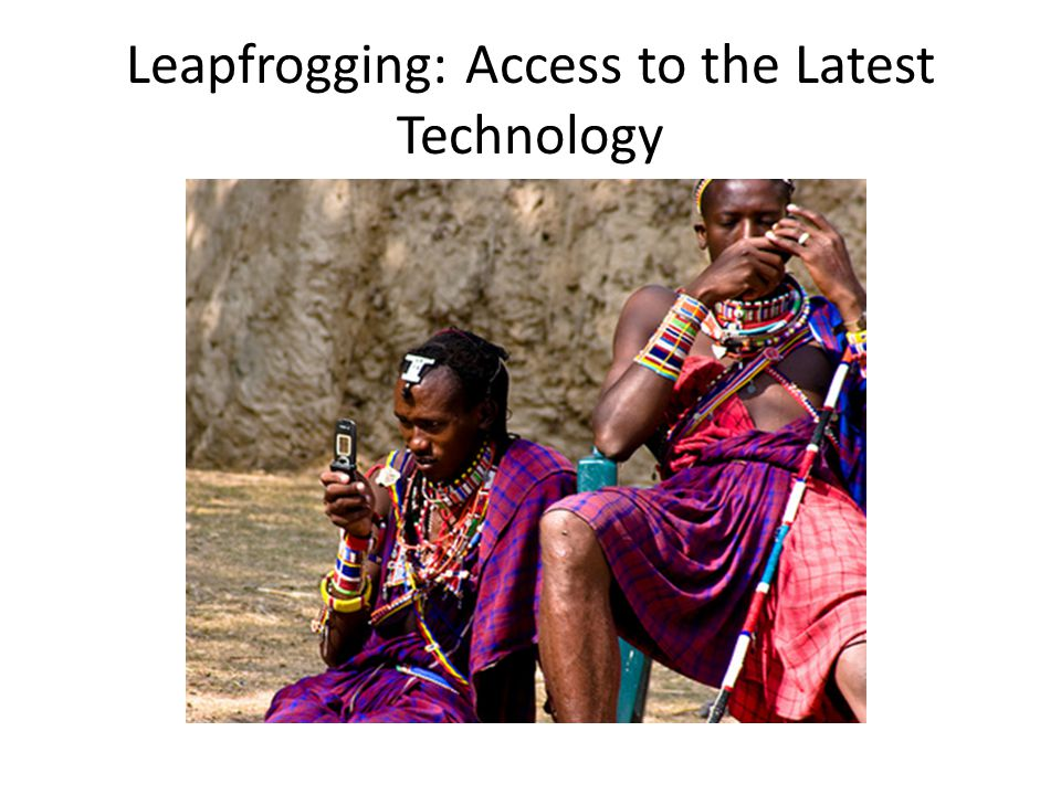 Leapfrogging: Access to the Latest Technology