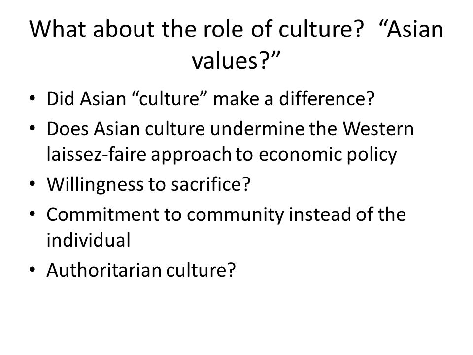 What about the role of culture. Asian values Did Asian culture make a difference.