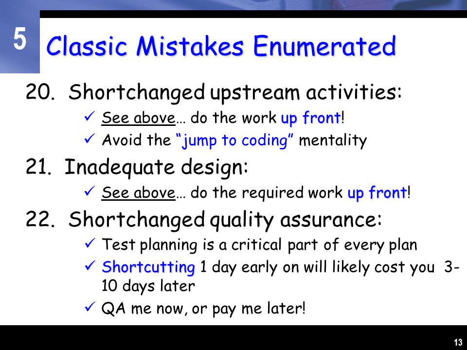 5 13 Classic Mistakes Enumerated 20.