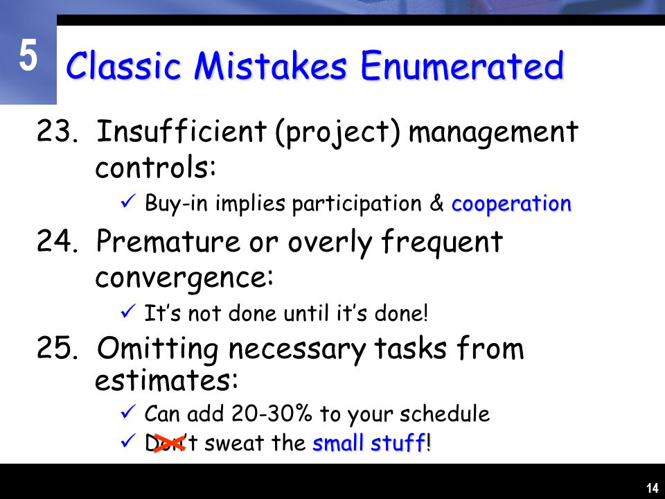 5 14 Classic Mistakes Enumerated 23.