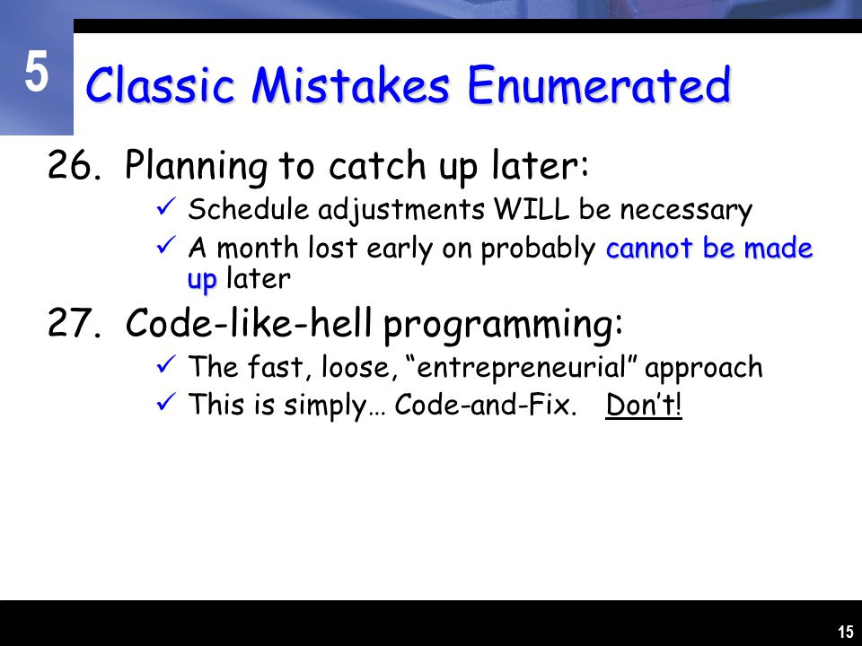 5 15 Classic Mistakes Enumerated 26.