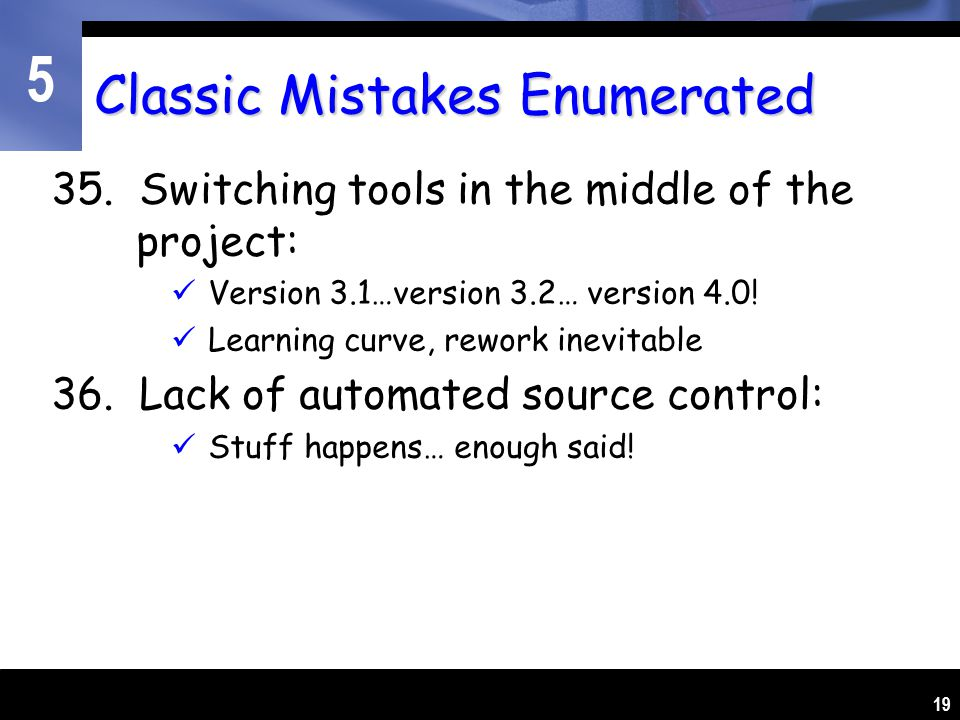 5 19 Classic Mistakes Enumerated 35.