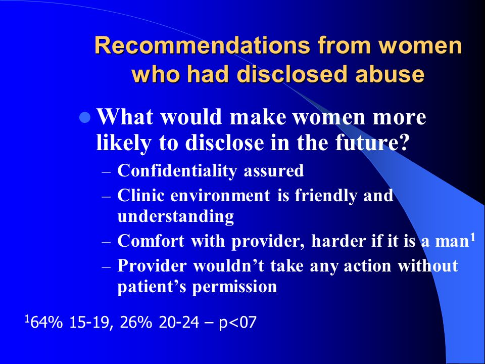 Focus Group Results 1 Women do not want to be talked down to by a provider.