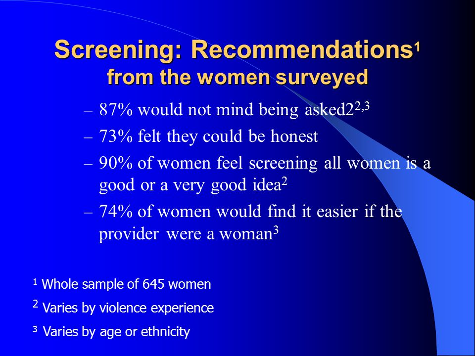 Recommendations from women who had disclosed abuse What would make women more likely to disclose in the future.