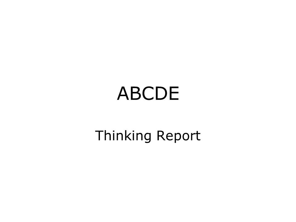 ABCDE Thinking Report