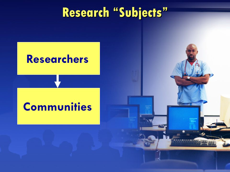 Research Subjects Researchers Communities