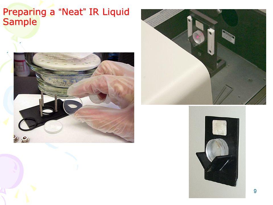 "Preparing a "" Neat "" IR Liquid Sample 9"