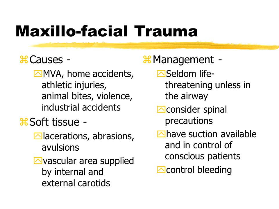 Facial Fractures zFx to the mandible, maxilla, nasal bones, zygoma & rarely the frontal bone zS/S - ypain, swelling, malocclusion, deep lacerations, limited ocular movement, asymmetry, crepitus, deviated nasal septum, bleeding from orifice z Mandibular Fx - ymalocclusion, numbness, inability to open or close the mouth, excessive salivation z Anterior dislocation extensive dental work, yawning yCondylar heads move forward and muscles spasm