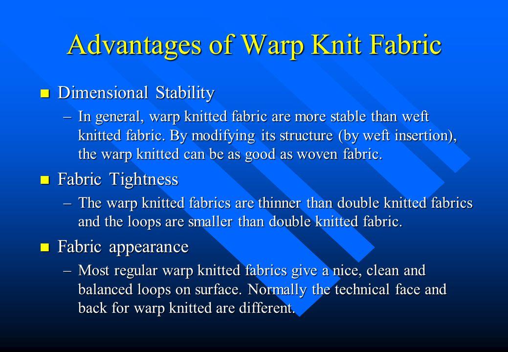 Agenda n Characteristics of Warp Knit Fabric n Advantages of Warp Knit Fabric n Disadvantages of Warp Knit Fabric n Formation of Warp Knit Fabric n Pa