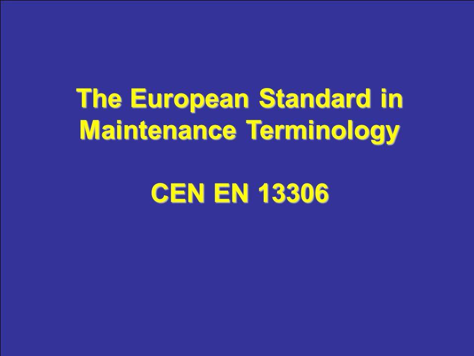 The European Standard in Maintenance Terminology CEN EN 13306