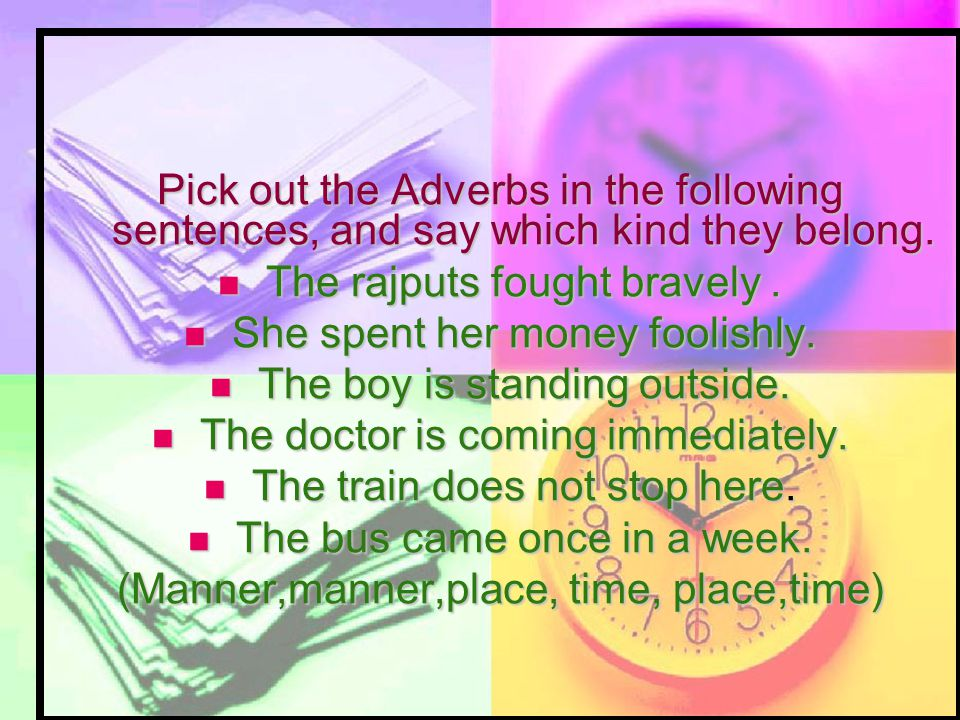 Fill in the blanks with the adverbs formed from the adjectives given in the bracket.