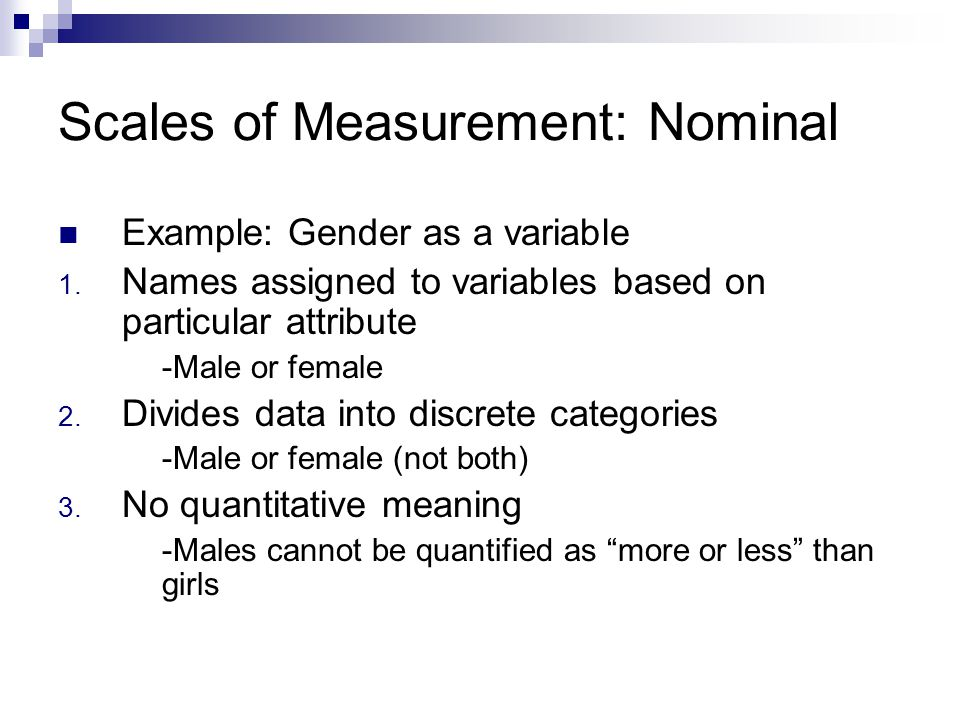 Scales of Measurement: Nominal Example: Gender as a variable 1.