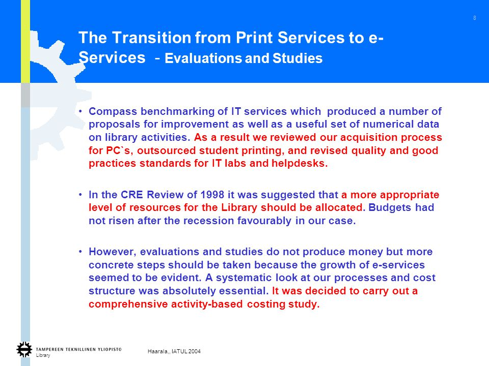 Library Haarala,, IATUL 2004 9 The Costs of Value-Added Services TUT Library, 2002
