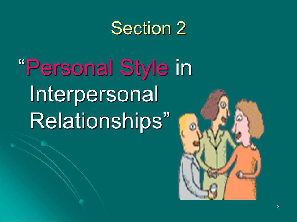 """2 Section 2 """"Personal Style in Interpersonal Relationships"""""""