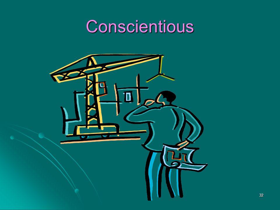 32 Conscientious