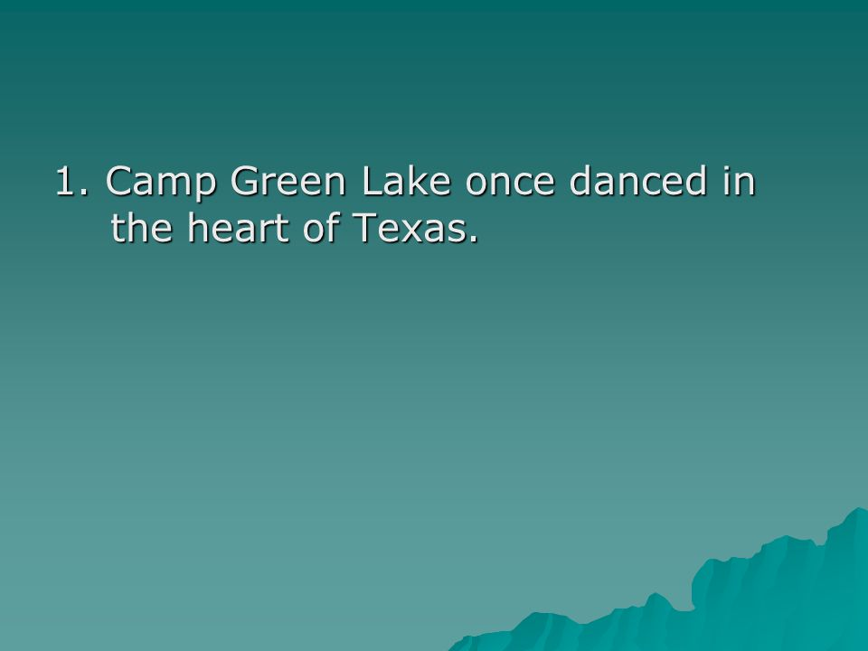 1. Camp Green Lake once danced in the heart of Texas.