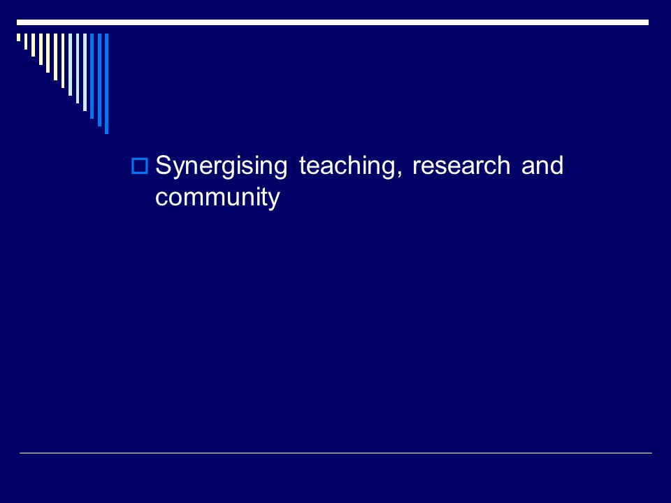  Synergising teaching, research and community