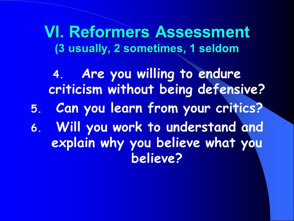 VI. Reformers Assessment (3 usually, 2 sometimes, 1 seldom 4.
