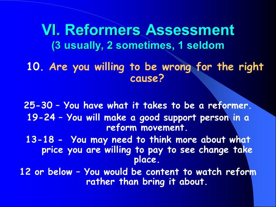 VI. Reformers Assessment (3 usually, 2 sometimes, 1 seldom 10.