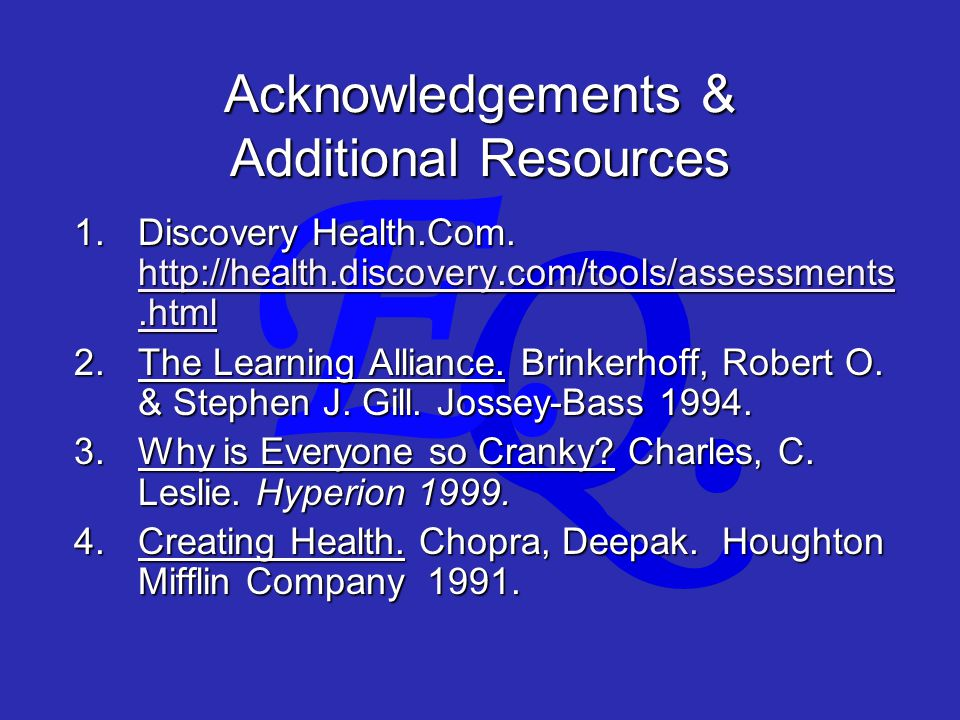Q. E. Acknowledgements & Additional Resources 1.