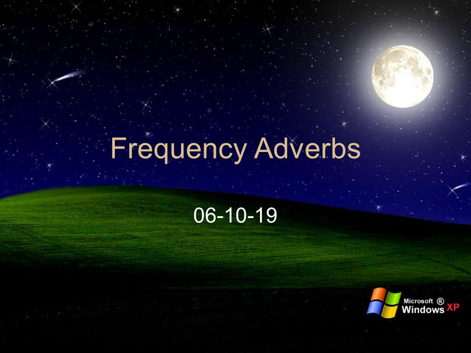 When we want to say how often something happens, it is common to use frequency adverbs.