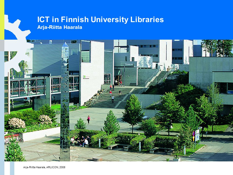Arja-Riitta Haarala, ARLICON, 2008 1 ICT in Finnish University Libraries Arja-Riitta Haarala