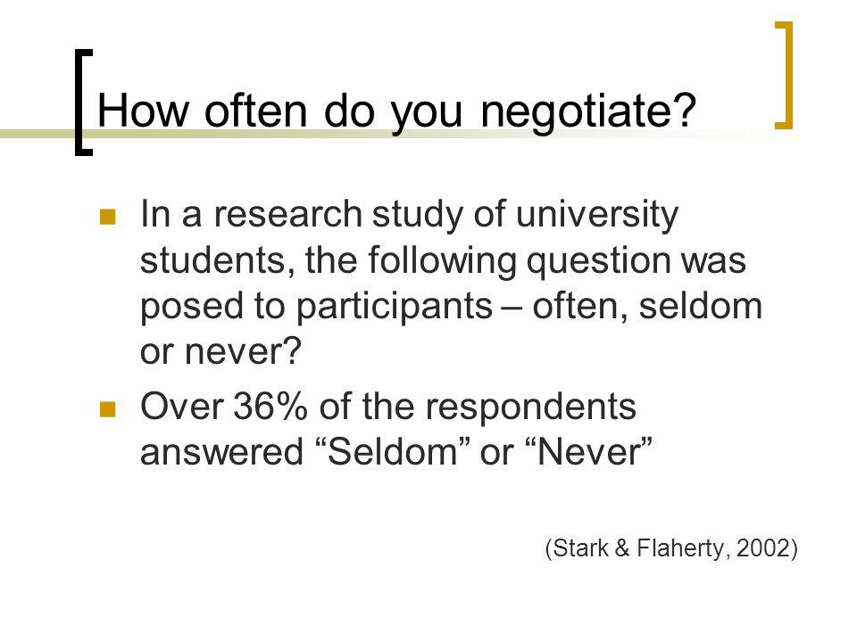 How often do you negotiate.