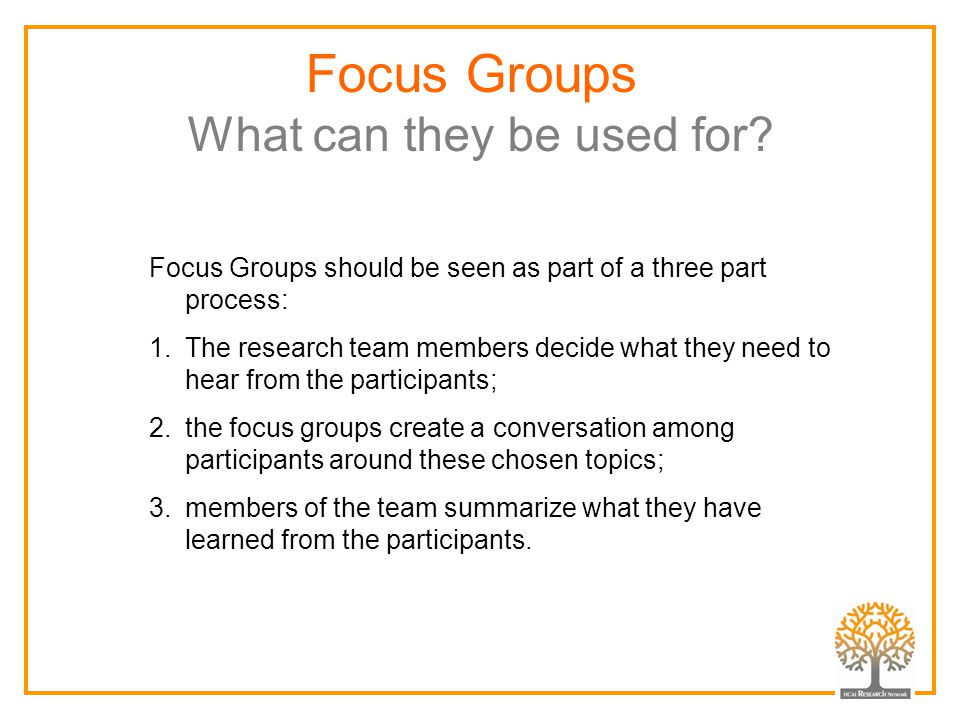 Focus Groups What can they be used for.