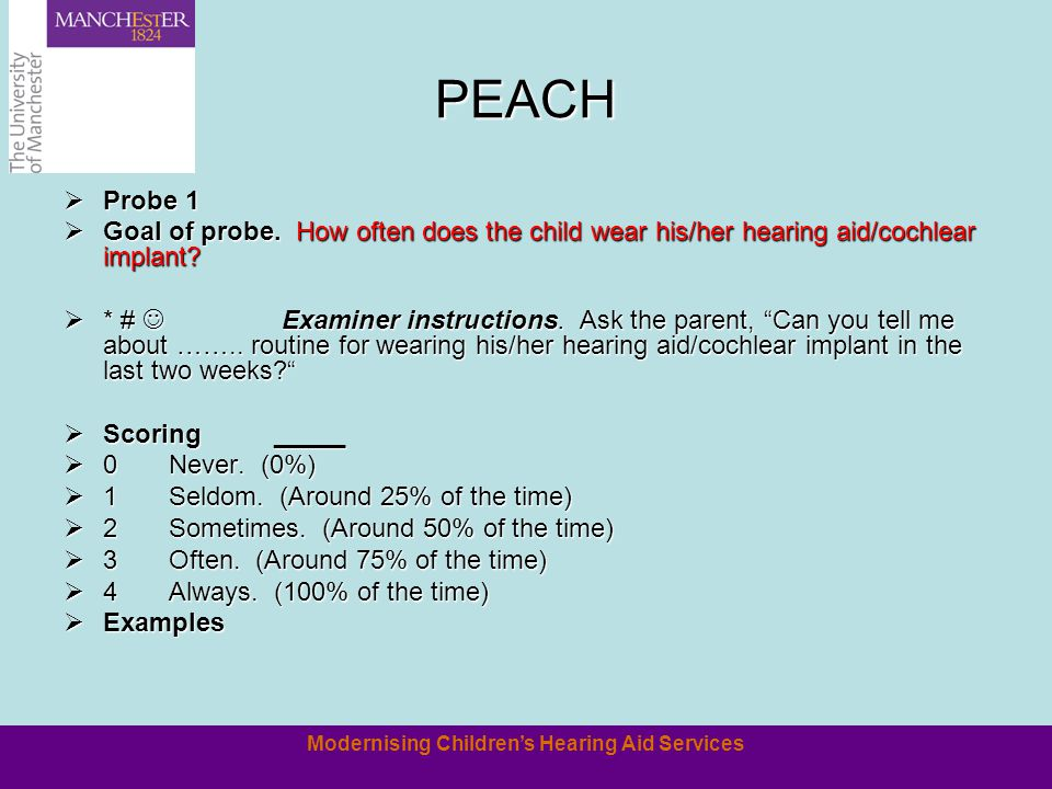 Modernising Children's Hearing Aid Services PEACH  Probe 1  Goal of probe.