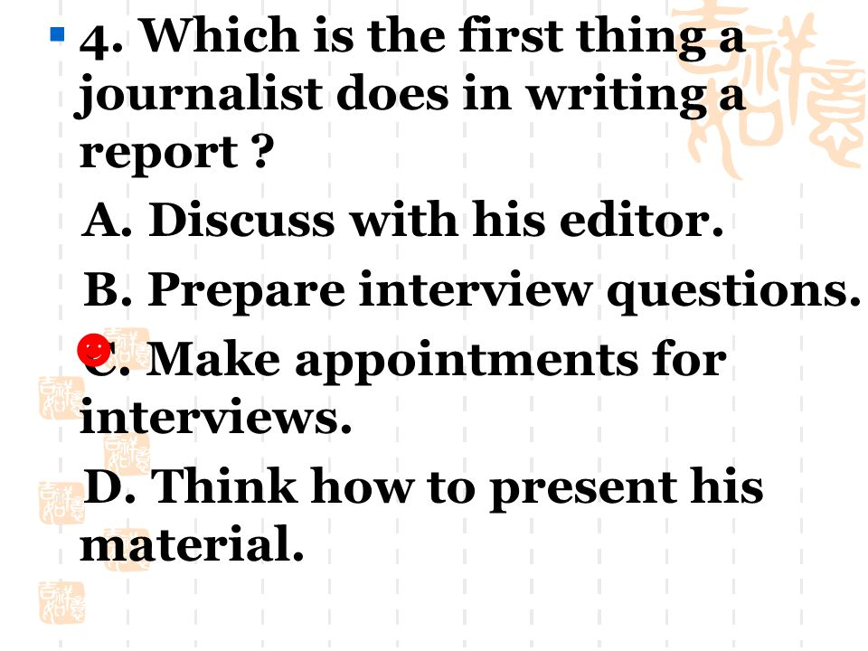  3. How does a journalist decide what he's going to write .