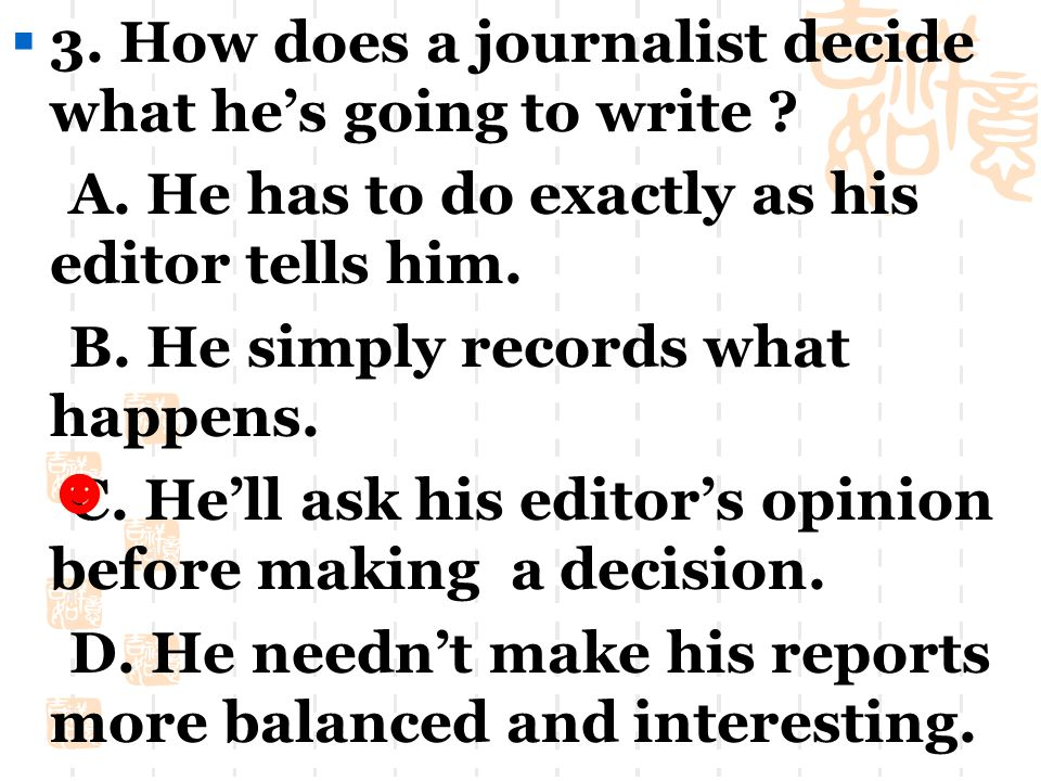  2.Editors and reporters do the following EXCEPT _____.