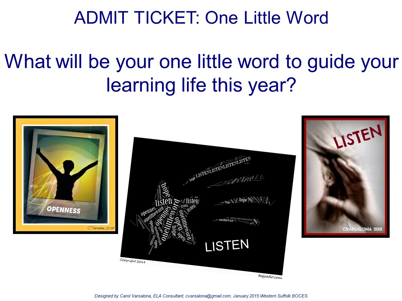 ADMIT TICKET: One Little Word What will be your one little word to guide your learning life this year.