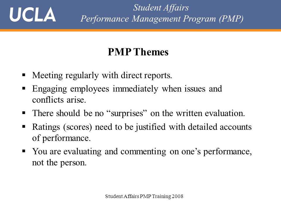 Student Affairs Performance Management Program (PMP) Student Affairs PMP Training 2008 PMP Themes  Meeting regularly with direct reports.