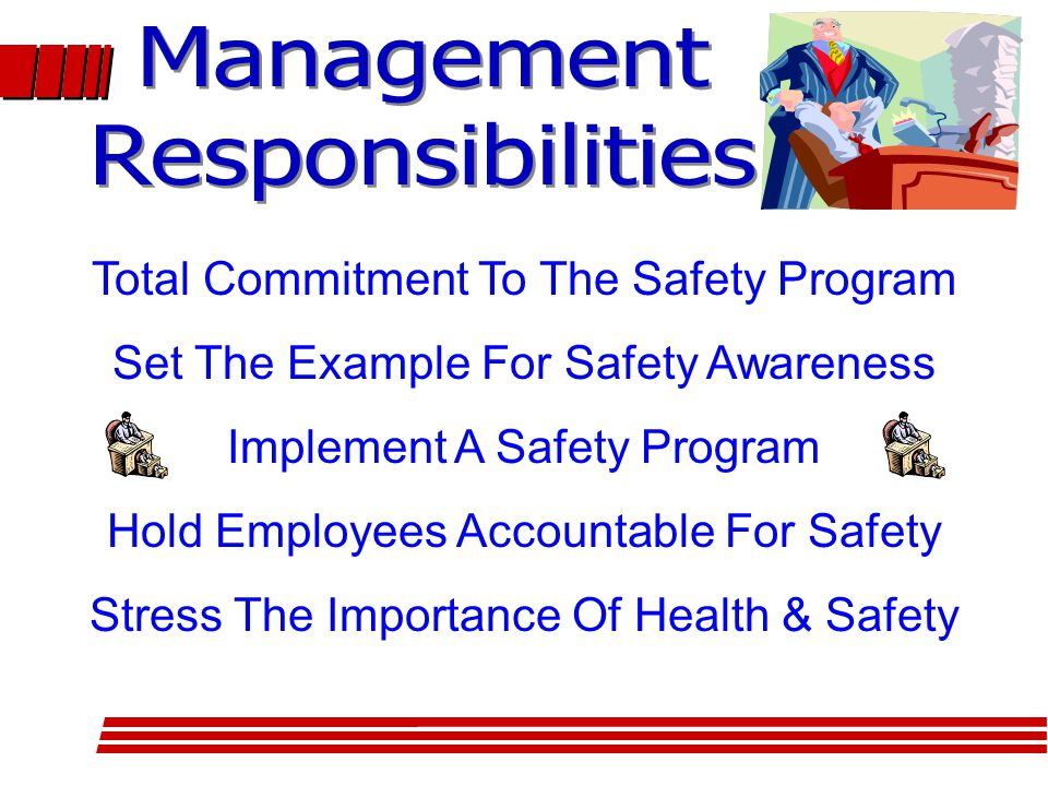 Total Commitment To The Safety Program Set The Example For Safety Awareness Implement A Safety Program Hold Employees Accountable For Safety Stress The Importance Of Health & Safety