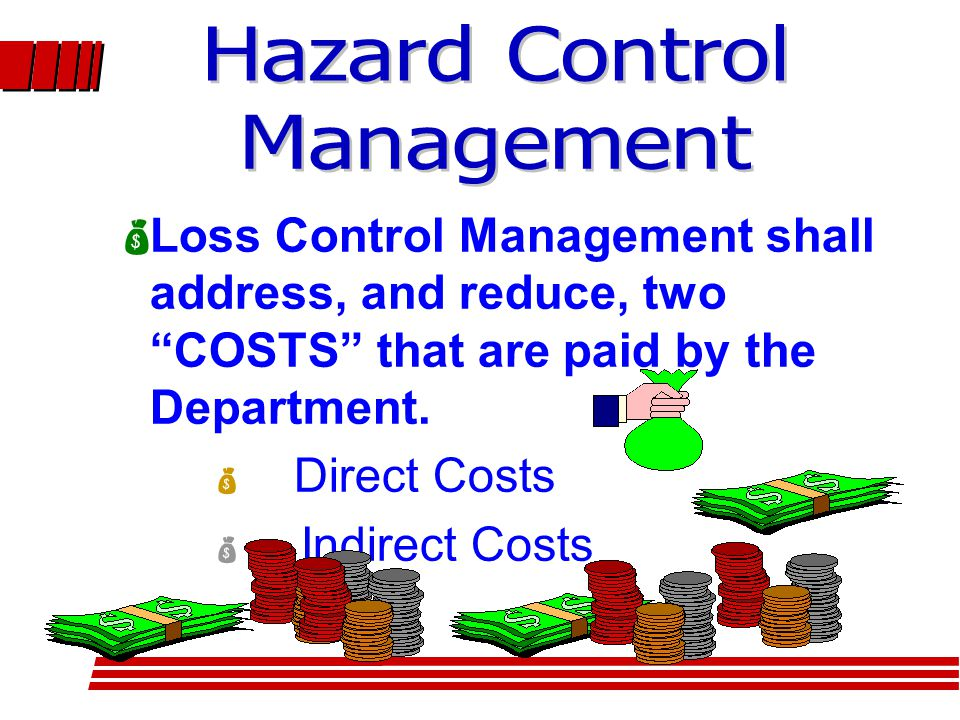  Loss Control Management shall address, and reduce, two COSTS that are paid by the Department.
