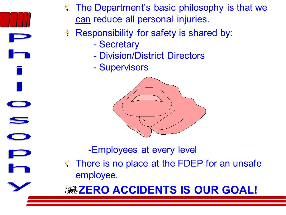 The Department's basic philosophy is that we can reduce all personal injuries.