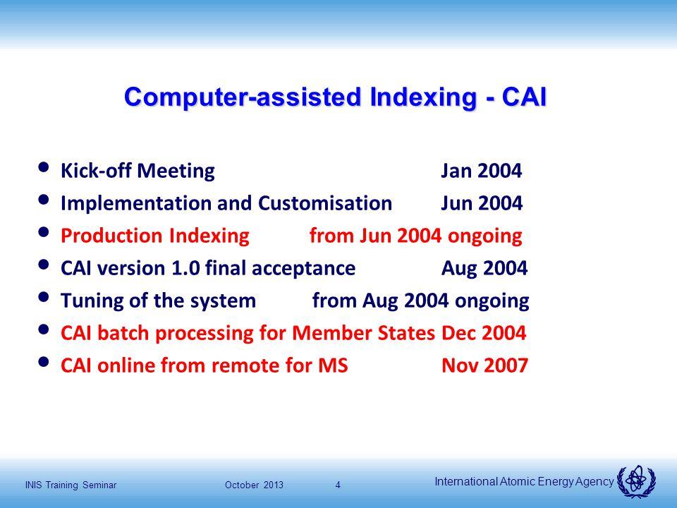 International Atomic Energy Agency October 2013INIS Training Seminar5