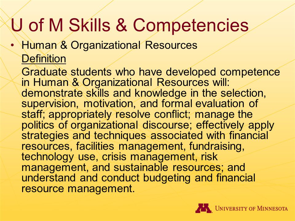 U of M Skills & Competencies Human & Organizational Resources Definition Graduate students who have developed competence in Human & Organizational Res