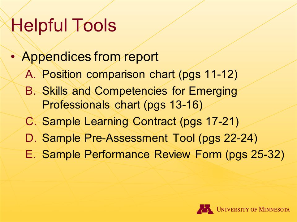 Helpful Tools Appendices from report A.Position comparison chart (pgs 11-12) B.Skills and Competencies for Emerging Professionals chart (pgs 13-16) C.