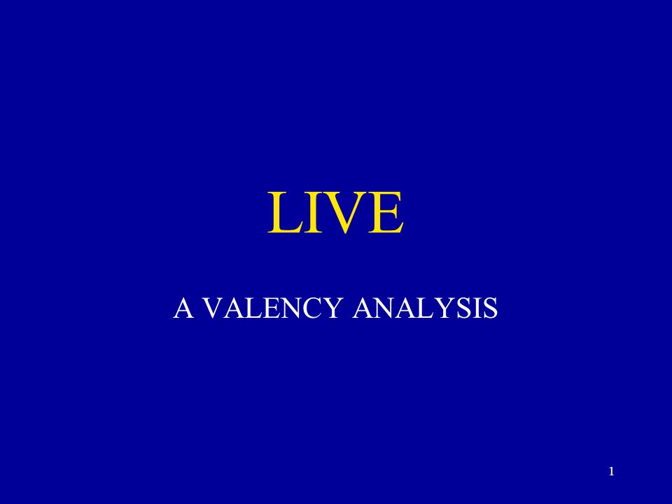 1 LIVE A VALENCY ANALYSIS